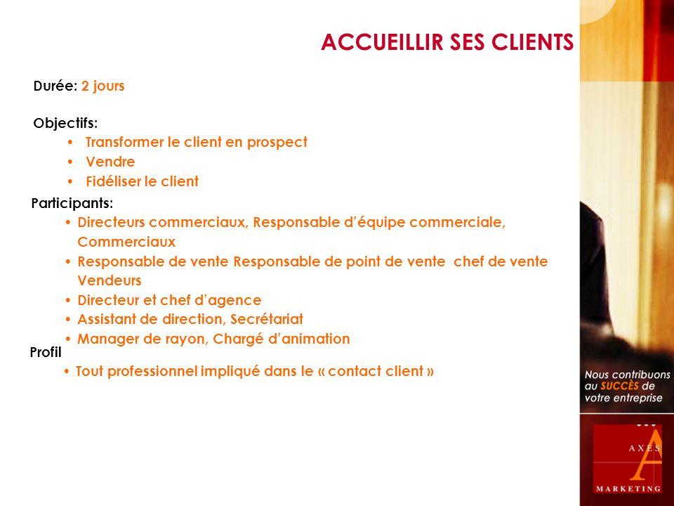 Durée: 2 jours Objectifs: Transformer le client en prospect Vendre Fidéliser le client Participants: Directeurs commerciaux, Responsable déquipe comme