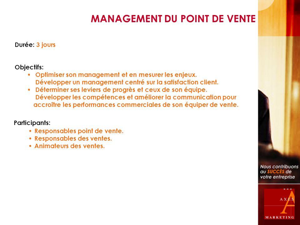 Durée: 3 jours Objectifs: Optimiser son management et en mesurer les enjeux. Développer un management centré sur la satisfaction client. Déterminer se