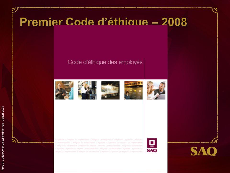Premier Code déthique – 2008 Produit par les Communications internes – 20 avril 2009