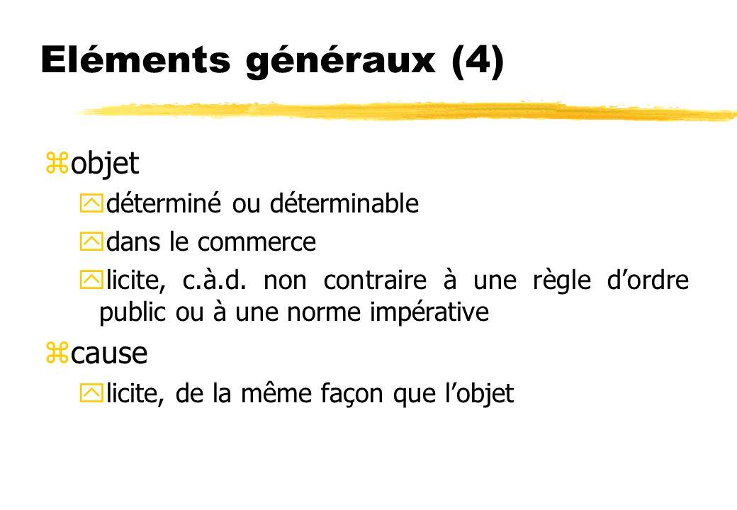 Eléments généraux (4) zobjet ydéterminé ou déterminable ydans le commerce ylicite, c.à.d.