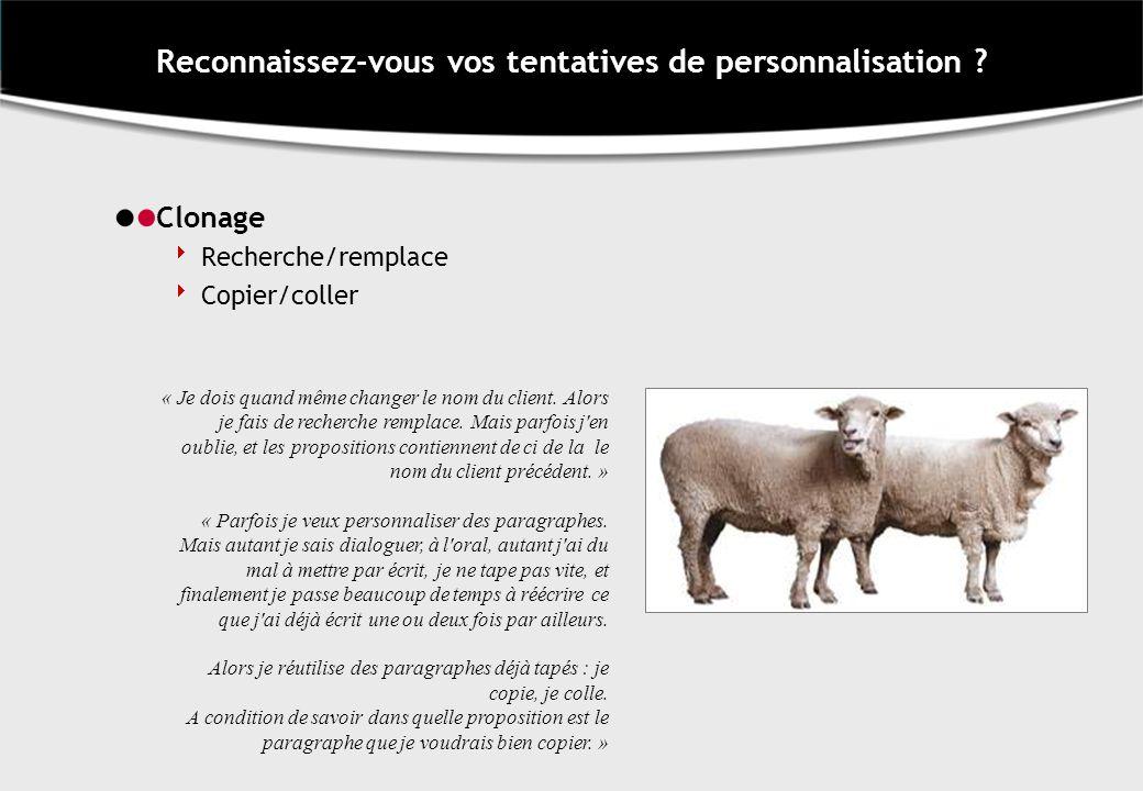 Clonage Recherche/remplace Copier/coller Reconnaissez-vous vos tentatives de personnalisation .