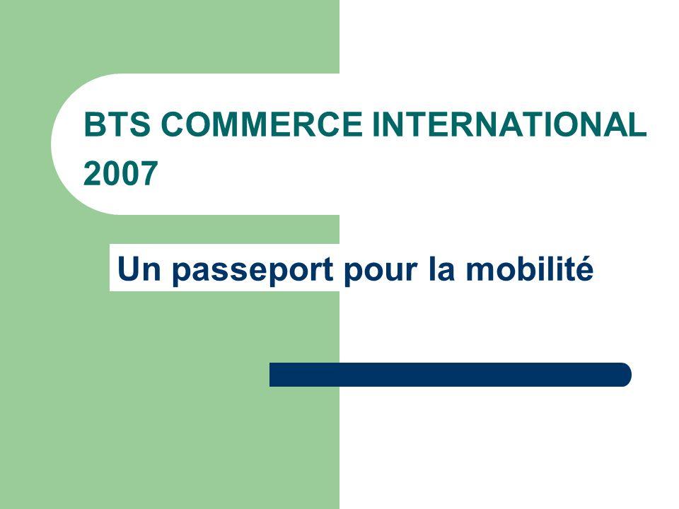 BTS COMMERCE INTERNATIONAL 2007 Un passeport pour la mobilité