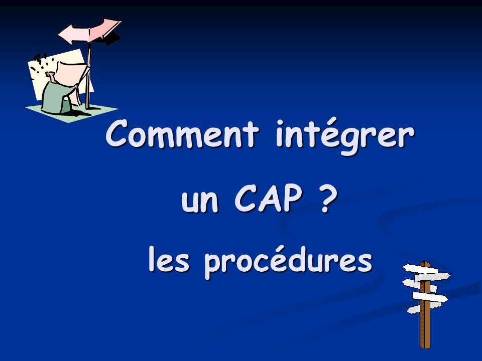 Comment intégrer un CAP ? les procédures