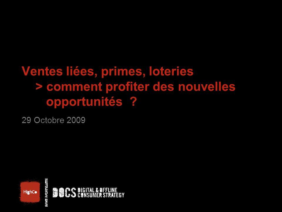 Ventes liées, primes, loteries > comment profiter des nouvelles opportunités 29 Octobre 2009