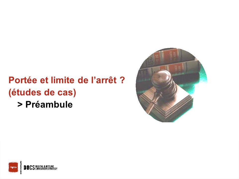LSA - 28 octobre 200912 Portée et limite de larrêt (études de cas) > Préambule