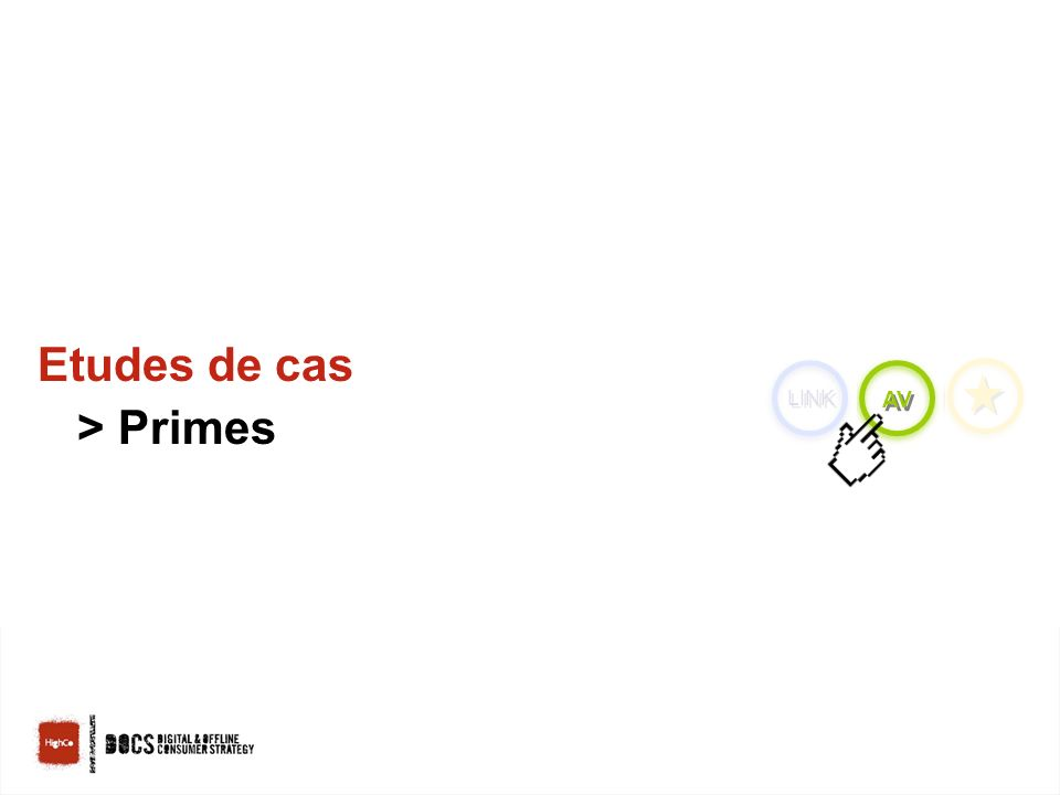 LSA - 28 octobre 200922 Etudes de cas > Primes LINK AV