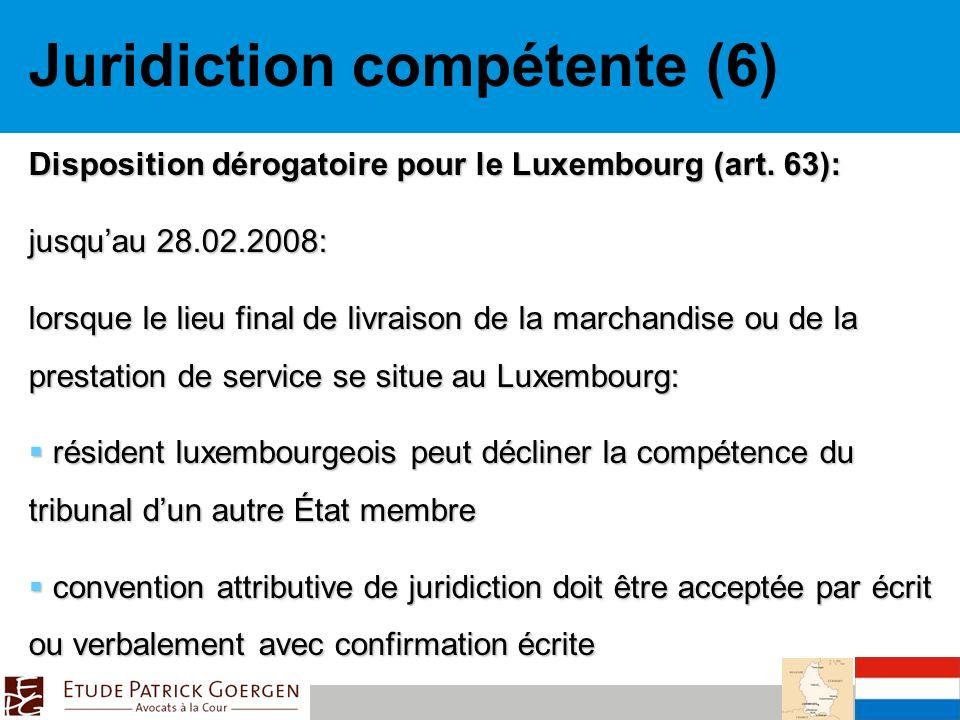 Juridiction compétente (6) Disposition dérogatoire pour le Luxembourg (art.