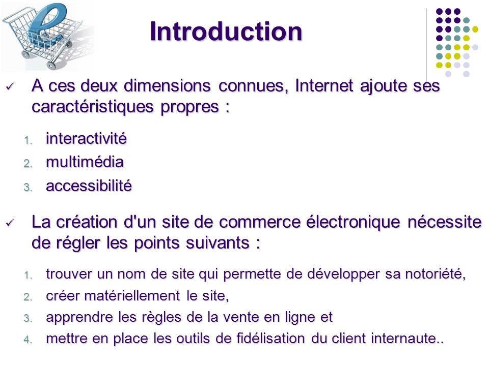 Introduction A ces deux dimensions connues, Internet ajoute ses caractéristiques propres : A ces deux dimensions connues, Internet ajoute ses caractér