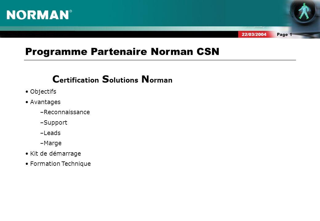 Page 222/03/2004 Sappuyer sur un réseau de partenaires certifiés (modèle de vente indirect) Recruter, Former, Supporter...