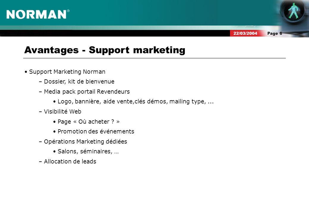 Page 622/03/2004 Avantages - Support marketing Support Marketing Norman – Dossier, kit de bienvenue – Media pack portail Revendeurs Logo, bannière, aide vente,clés démos, mailing type,...