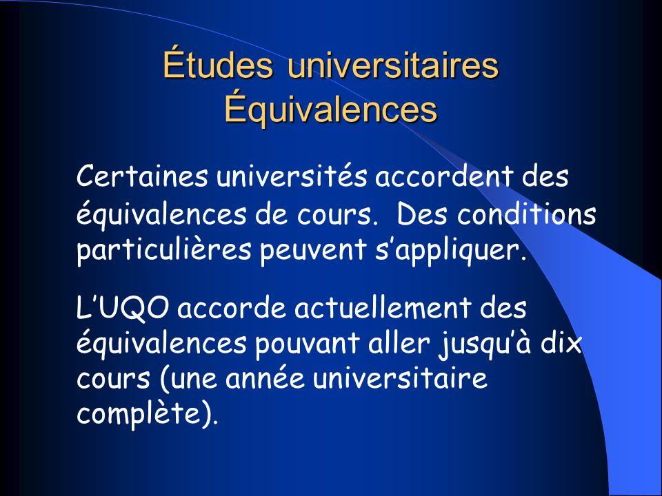 Études universitaires Équivalences Certaines universités accordent des équivalences de cours.