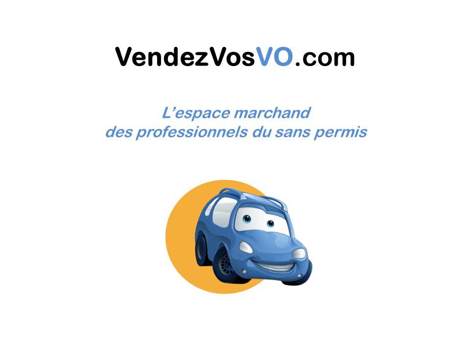 VendezVosVO.com Lespace marchand des professionnels du sans permis