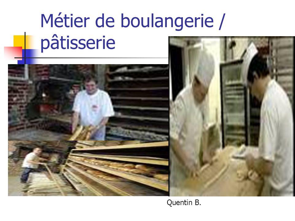 Métier de boulangerie / pâtisserie Quentin B.
