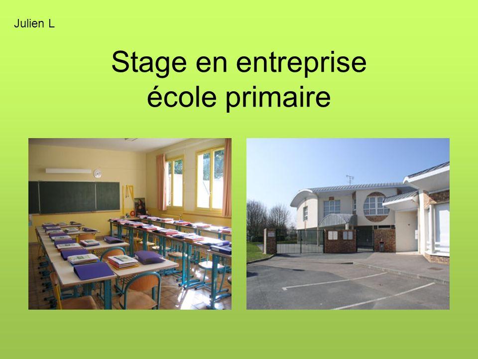 Stage en entreprise école primaire Julien L