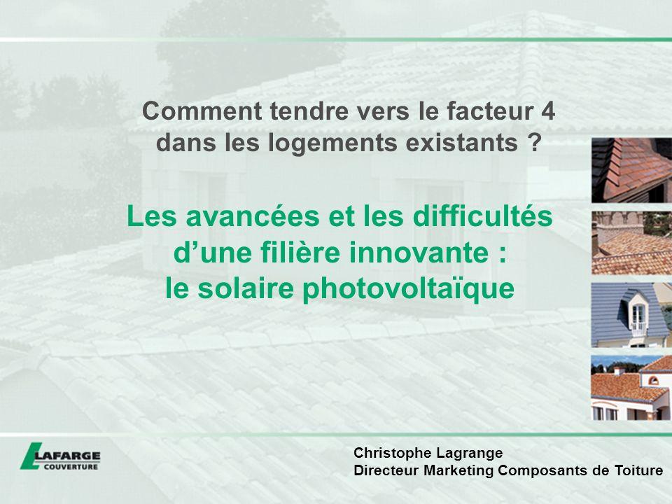 Les avancées et les difficultés dune filière innovante : le solaire photovoltaïque Comment tendre vers le facteur 4 dans les logements existants .