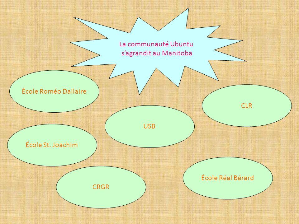 École Roméo Dallaire La communauté Ubuntu sagrandit au Manitoba École St. Joachim CLR USB CRGR École Réal Bérard