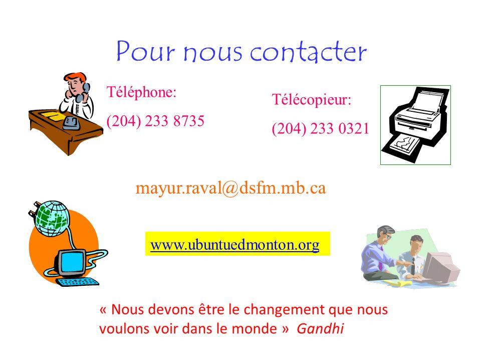 Pour nous contacter Téléphone: (204) 233 8735 Télécopieur: (204) 233 0321 mayur.raval@dsfm.mb.ca www.ubuntuedmonton.org