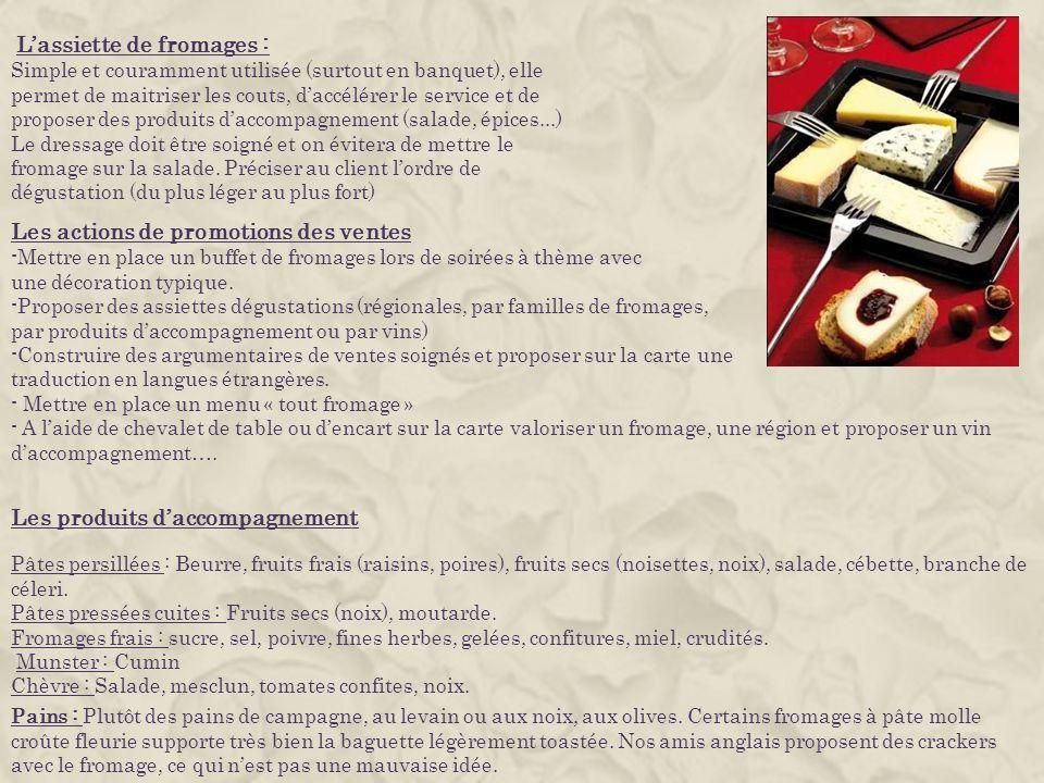 Lassiette de fromages : Simple et couramment utilisée (surtout en banquet), elle permet de maitriser les couts, daccélérer le service et de proposer d