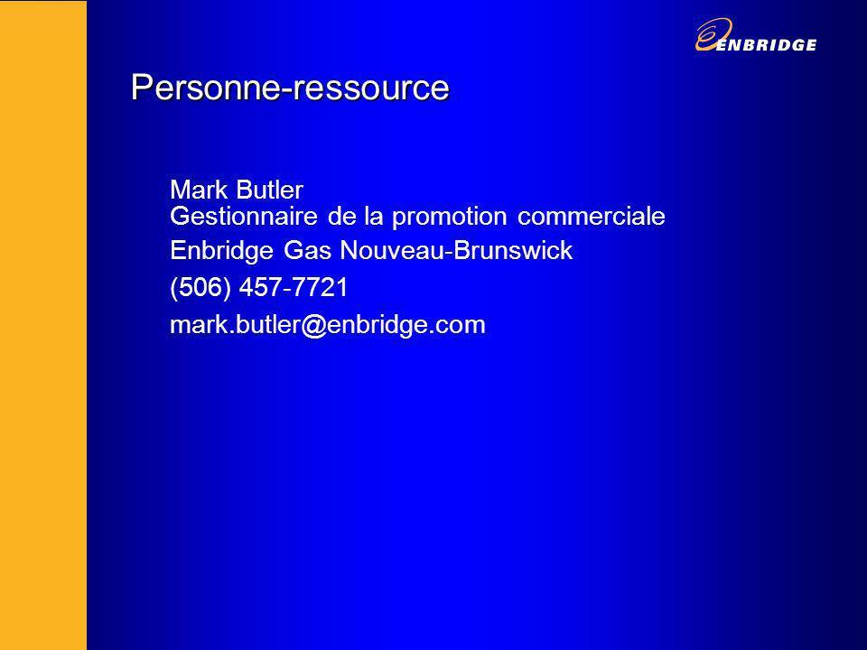 Personne-ressource Mark Butler Gestionnaire de la promotion commerciale Enbridge Gas Nouveau-Brunswick (506) 457-7721 mark.butler@enbridge.com