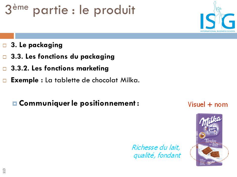 3. Le packaging 3.3. Les fonctions du packaging 3.3.2. Les fonctions marketing Exemple : La tablette de chocolat Milka. Communiquer le positionnement