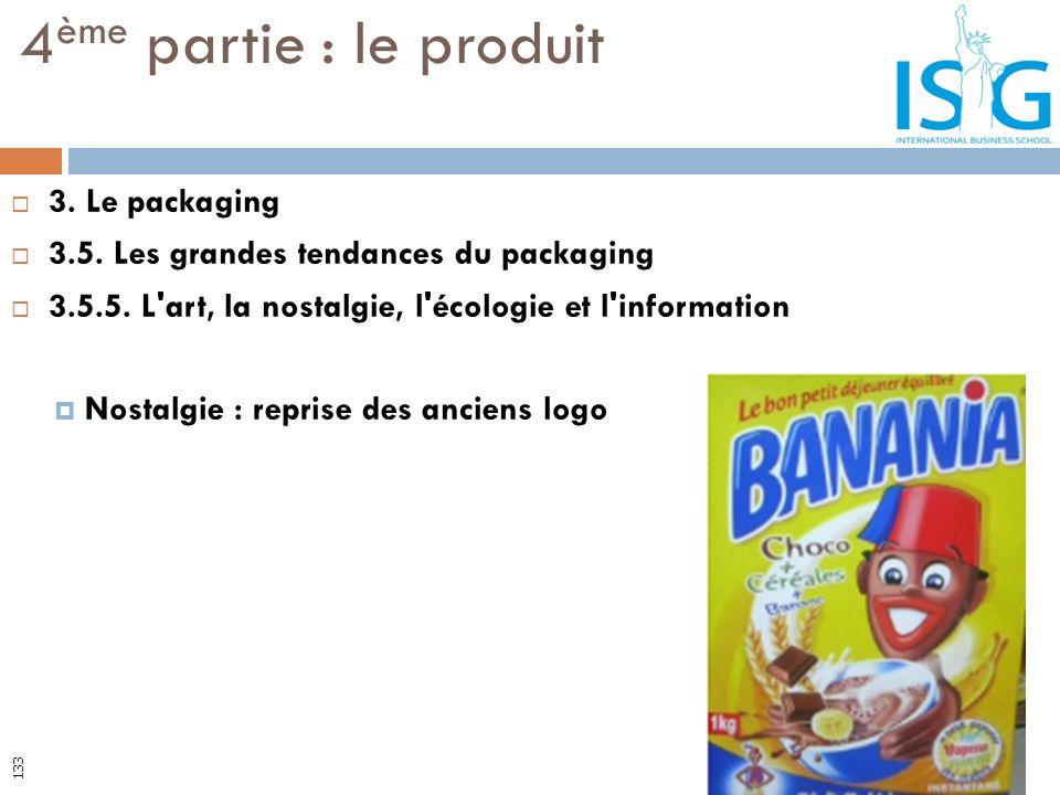 3. Le packaging 3.5. Les grandes tendances du packaging 3.5.5. L'art, la nostalgie, l'écologie et l'information Nostalgie : reprise des anciens logo 4