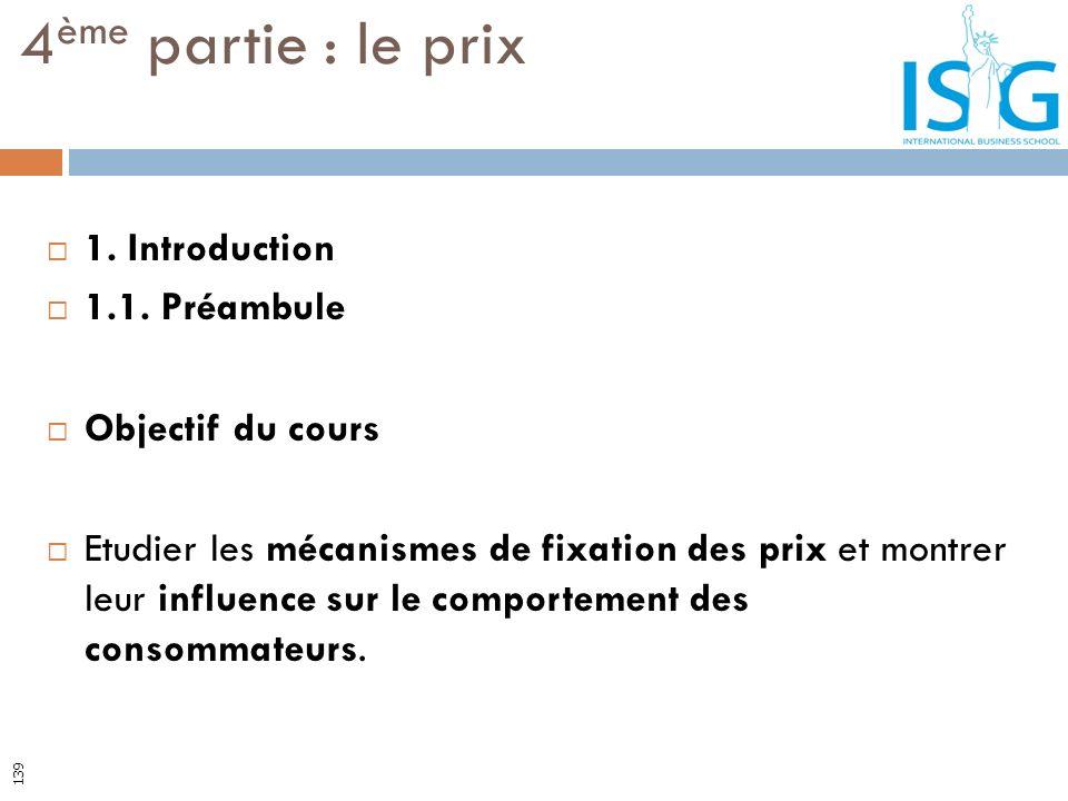 1. Introduction 1.1. Préambule Objectif du cours Etudier les mécanismes de fixation des prix et montrer leur influence sur le comportement des consomm