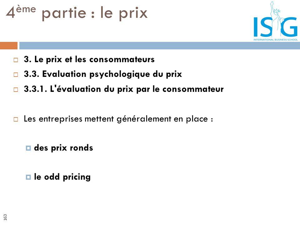 3. Le prix et les consommateurs 3.3. Evaluation psychologique du prix 3.3.1. L'évaluation du prix par le consommateur Les entreprises mettent générale