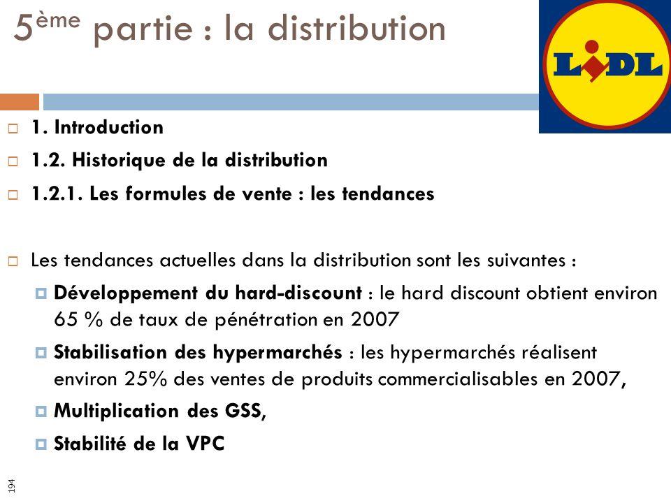 1. Introduction 1.2. Historique de la distribution 1.2.1. Les formules de vente : les tendances Les tendances actuelles dans la distribution sont les