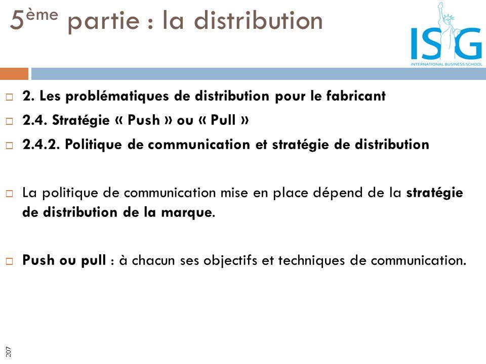 2. Les problématiques de distribution pour le fabricant 2.4. Stratégie « Push » ou « Pull » 2.4.2. Politique de communication et stratégie de distribu