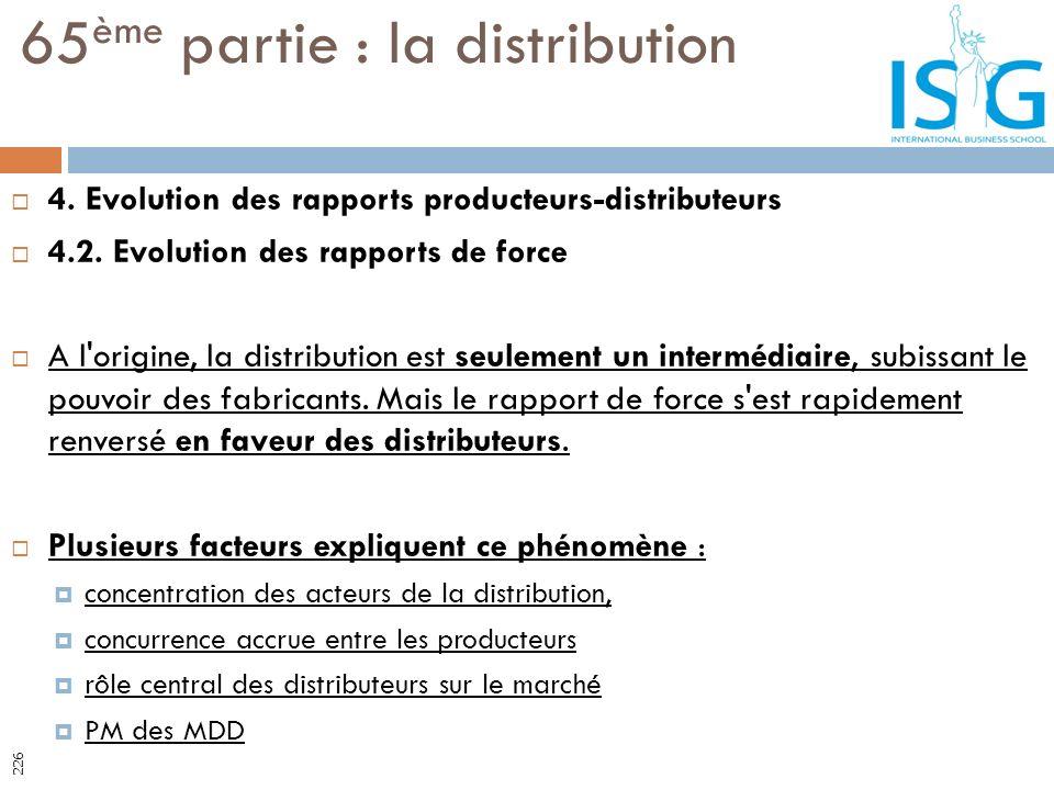 4. Evolution des rapports producteurs-distributeurs 4.2. Evolution des rapports de force A l'origine, la distribution est seulement un intermédiaire,