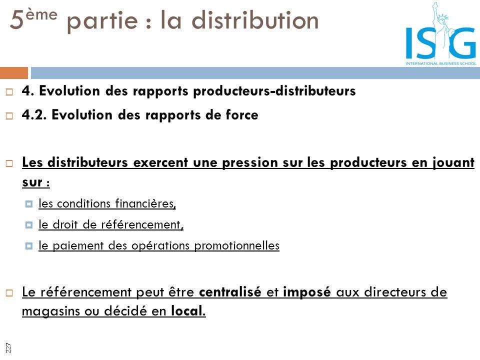 4. Evolution des rapports producteurs-distributeurs 4.2. Evolution des rapports de force Les distributeurs exercent une pression sur les producteurs e