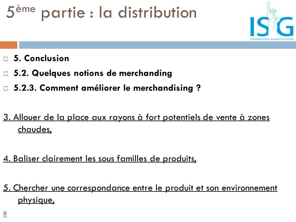 5. Conclusion 5.2. Quelques notions de merchanding 5.2.3. Comment améliorer le merchandising ? 3. Allouer de la place aux rayons à fort potentiels de