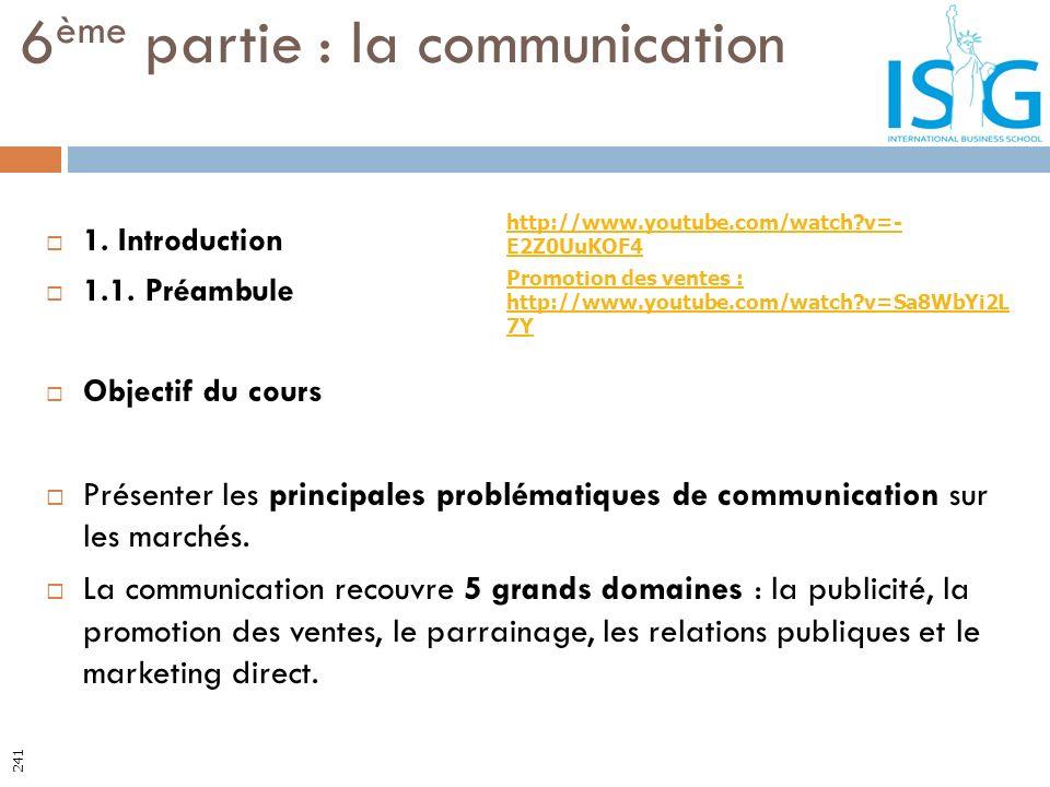 1. Introduction 1.1. Préambule Objectif du cours Présenter les principales problématiques de communication sur les marchés. La communication recouvre