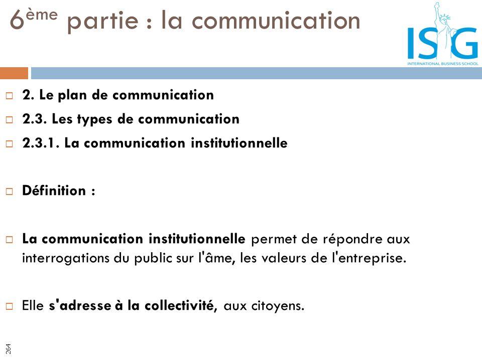 2. Le plan de communication 2.3. Les types de communication 2.3.1. La communication institutionnelle Définition : La communication institutionnelle pe