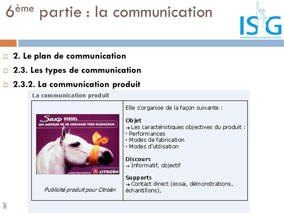 2. Le plan de communication 2.3. Les types de communication 2.3.2. La communication produit 6 ème partie : la communication Publicité produit pour Cit