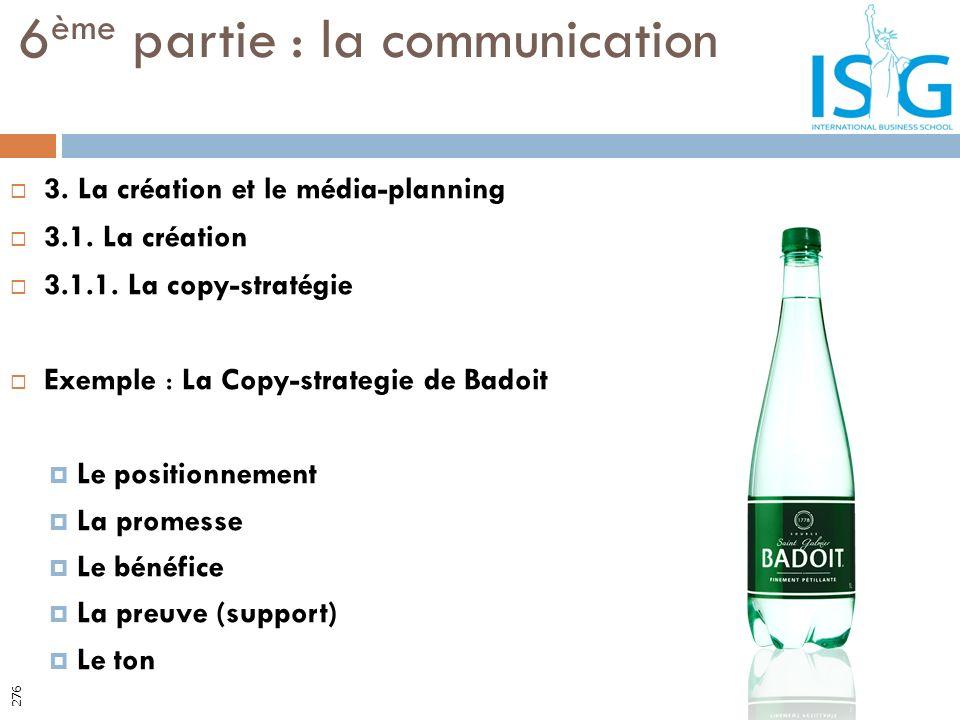 3. La création et le média-planning 3.1. La création 3.1.1. La copy-stratégie Exemple : La Copy-strategie de Badoit Le positionnement La promesse Le b