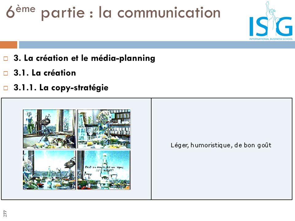 3. La création et le média-planning 3.1. La création 3.1.1. La copy-stratégie 6 ème partie : la communication 277