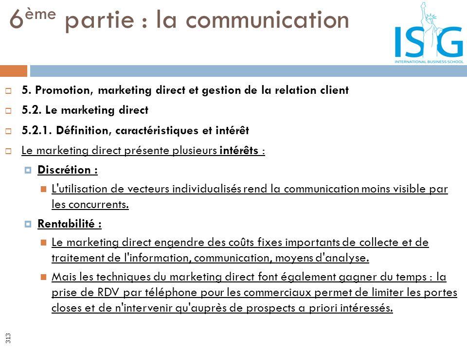 5. Promotion, marketing direct et gestion de la relation client 5.2. Le marketing direct 5.2.1. Définition, caractéristiques et intérêt Le marketing d