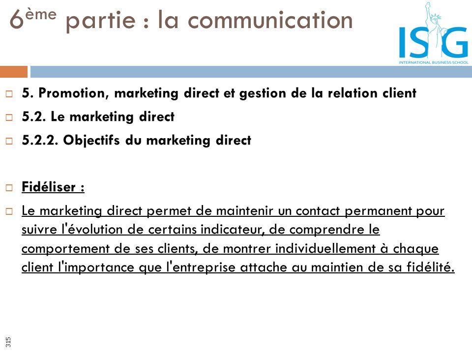 5. Promotion, marketing direct et gestion de la relation client 5.2. Le marketing direct 5.2.2. Objectifs du marketing direct Fidéliser : Le marketing