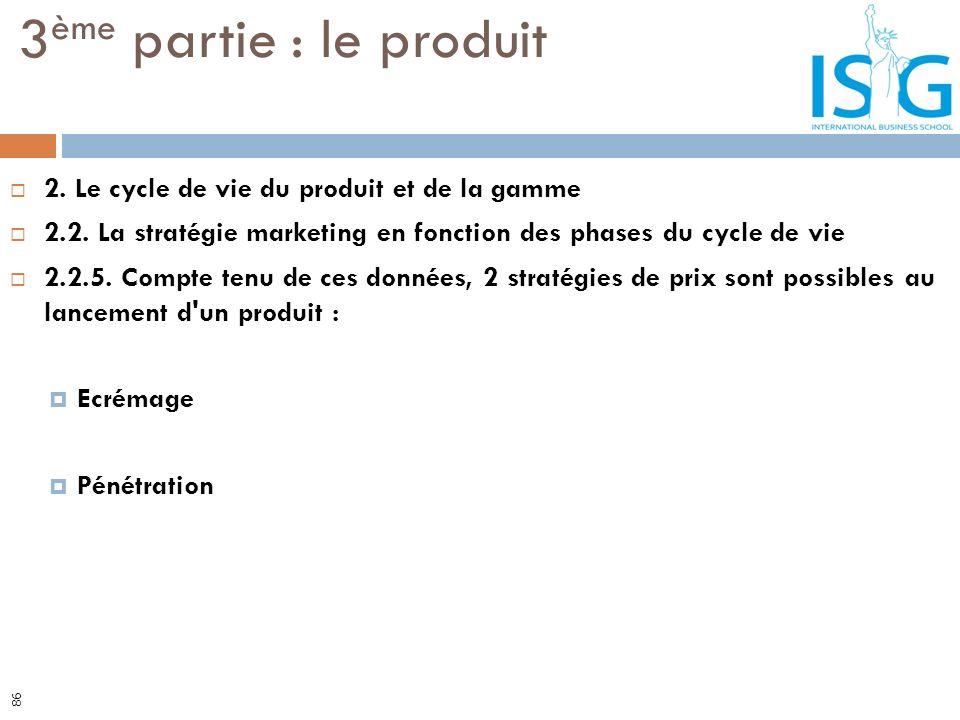 2. Le cycle de vie du produit et de la gamme 2.2. La stratégie marketing en fonction des phases du cycle de vie 2.2.5. Compte tenu de ces données, 2 s