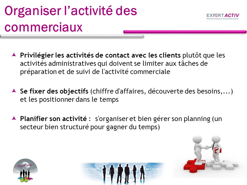 Privilégier les activités de contact avec les clients plutôt que les activités administratives qui doivent se limiter aux tâches de préparation et de