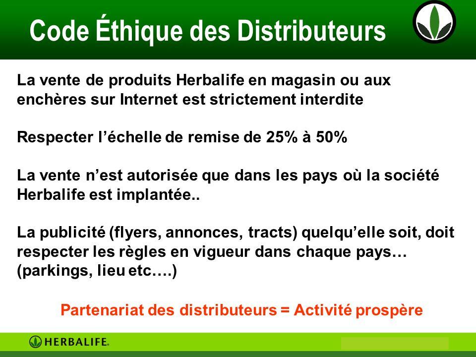 Philip & Anne Marie CAMUS Code Éthique des Distributeurs La vente de produits Herbalife en magasin ou aux enchères sur Internet est strictement interd