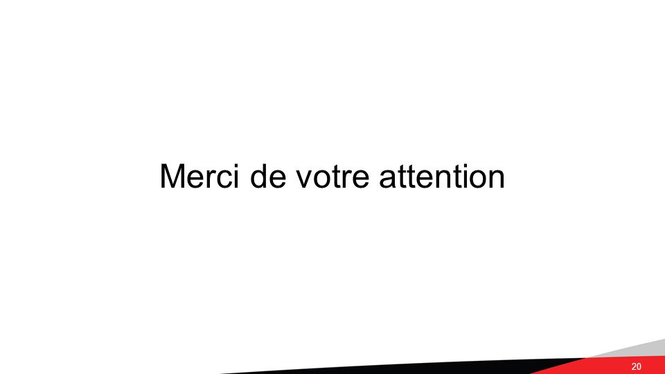 20 Merci de votre attention