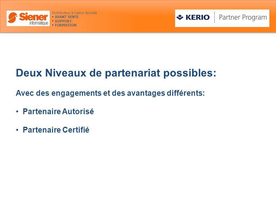 Deux Niveaux de partenariat possibles: Avec des engagements et des avantages différents: Partenaire Autorisé Partenaire Certifié Distributeur à Valeur