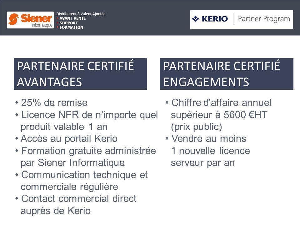avagtavantagaes PARTENAIRE CERTIFIÉ AVANTAGES 25% de remise Licence NFR de nimporte quel produit valable 1 an Accès au portail Kerio Formation gratuit