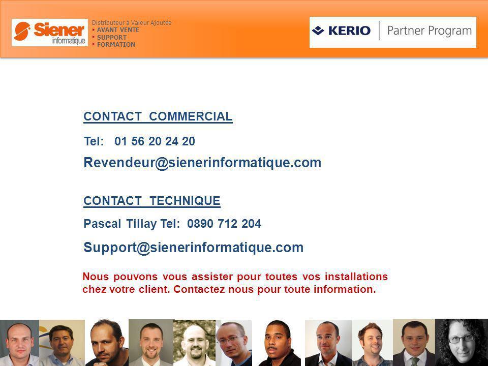 CONTACT COMMERCIAL Distributeur à Valeur Ajoutée AVANT VENTE SUPPORT FORMATION Tel: 01 56 20 24 20 Revendeur@sienerinformatique.com Pascal Tillay Tel: