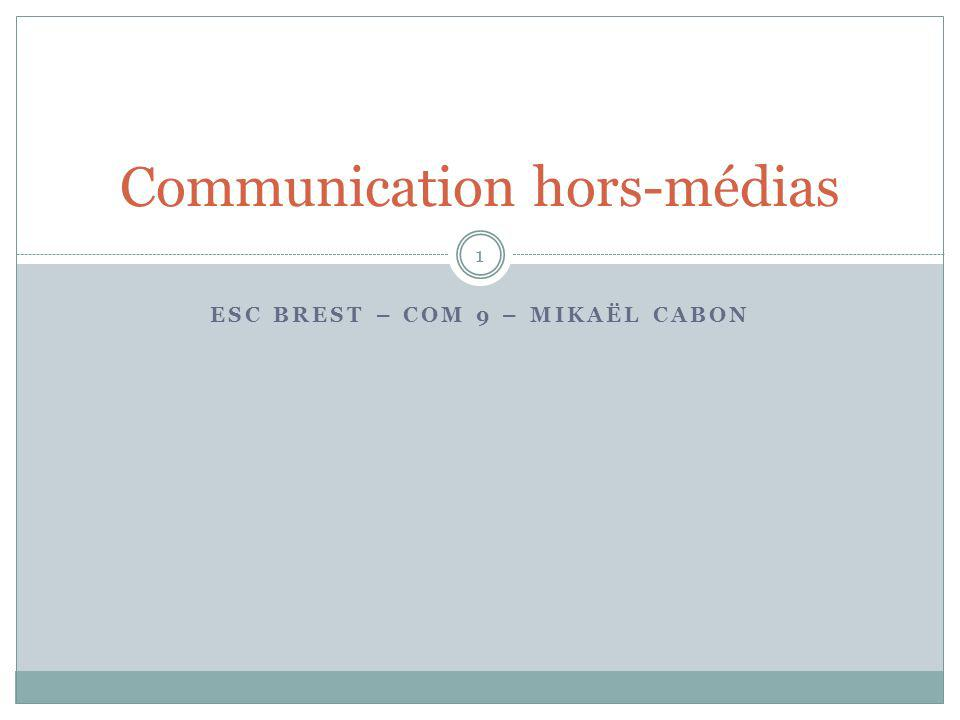 ESC BREST – COM 9 – MIKAËL CABON Communication hors-médias 1