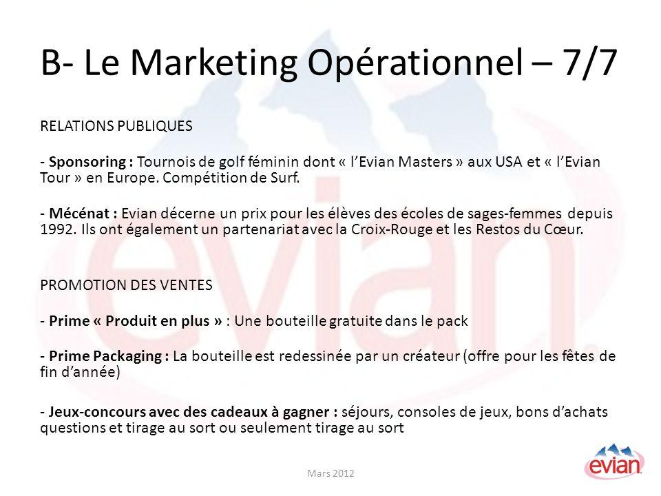 B- Le Marketing Opérationnel – 7/7 RELATIONS PUBLIQUES - Sponsoring : Tournois de golf féminin dont « lEvian Masters » aux USA et « lEvian Tour » en Europe.