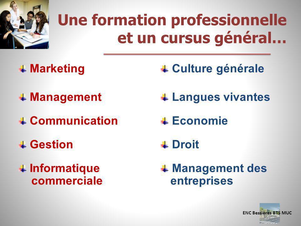 Une formation professionnelle et un cursus général… ENC Bessières BTS MUC Marketing Management Communication Gestion Informatique commerciale Culture
