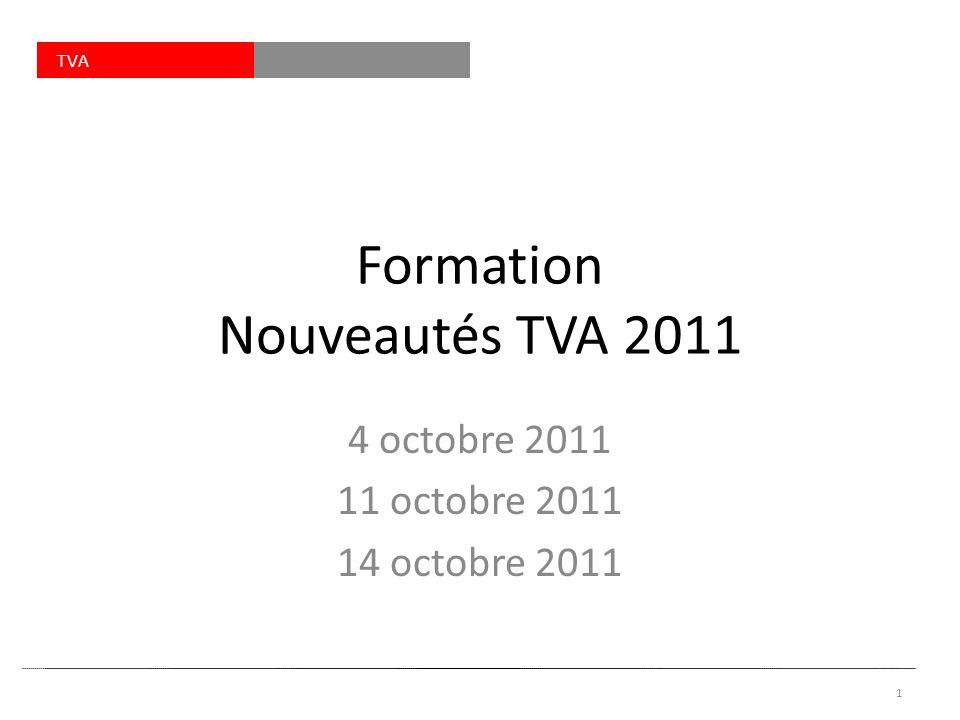 TVA Formation Nouveautés TVA 2011 4 octobre 2011 11 octobre 2011 14 octobre 2011 1